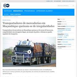 Transportadores de mercadorias em Moçambique queixam-se de irregularidades