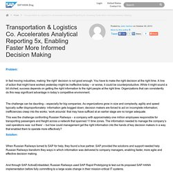 Transportation & Logistics Co. Accelerates Analytical Reporting 5x, Enabling Faster More Informed Decision Making - SAP HANA