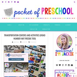 Transportation Centers and Activities (Road Number Mat Freebie too) - Pocket of Preschool