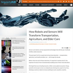 How Robots and Sensors Will Transform Transportation, Agriculture, and Elder Care