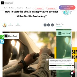 How to Start the Shuttle Transportation Business With a Shuttle Service App?