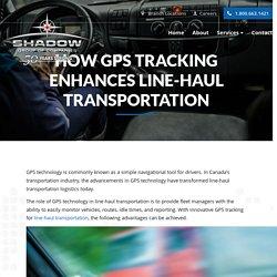 How GPS tracking enhances line-haul transportation