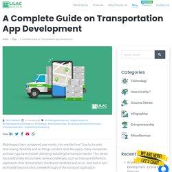 A Complete Guide on Transportation App Development