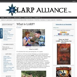 LARP Alliance – LARP, ARG, and Theatre Community Assistance Programs (training, transportation, materials, insurance, charities, entertainment, and more)