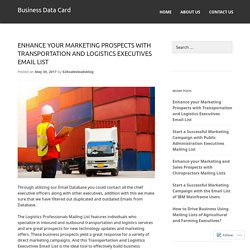 Enhance your Marketing Prospects with Transportation and Logistics Executives Email List