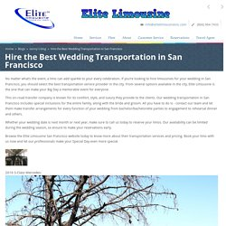 Hire the Best Wedding Transportation in San Francisco