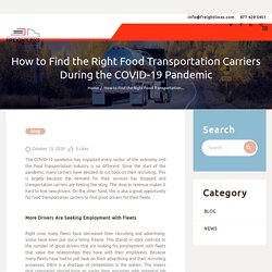 How to Find the Right Food Transportation Carriers During the COVID-19 Pandemic