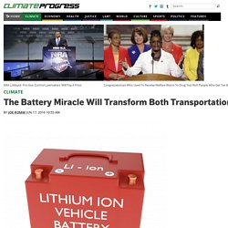 The Battery Miracle Will Transform Both Transportation And Power Generation