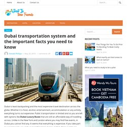 Dubai transportation system and the important facts you need to know – Just In Time Travels