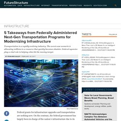5 Takeaways from Federally Administered Next-Gen Transportation Programs for Modernizing Infrastructure