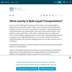 What exactly is Bulk Liquid Transportation?: ext_5661381 — LiveJournal