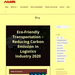 Eco-Friendly Transportation – Reducing Carbon Emission In Logistics Industry 2020 - Navata