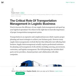 The Critical Role Of Transportation Management in Logistic Business