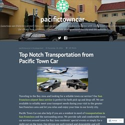 Top Notch Transportation from Pacific Town Car – pacifictowncar