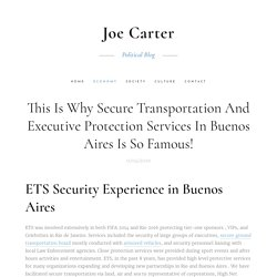 This Is Why Secure Transportation And Executive Protection Services In Buenos Aires Is So Famous!