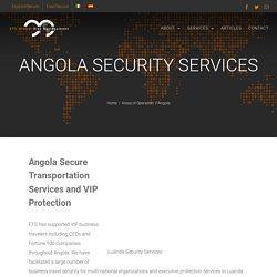 Angola Secure Transportation and Executive Protection