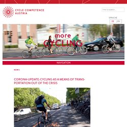 Corona-Update: Cycling as a means of transportation out of the crisis – Radkompetenz Österreich
