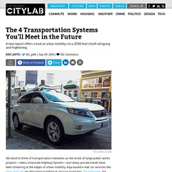 The 4 Transportation Systems You'll Meet in the Future