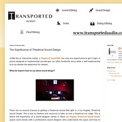 Transported Audio: The Significance of Theatrical Sound Design