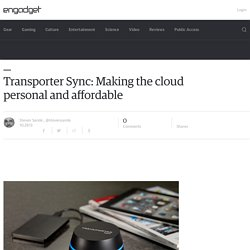 Transporter Sync: Making the cloud personal and affordable