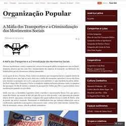 A Máfia dos Transportes e a Criminalização dos Movimentos Sociais