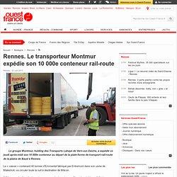 Rennes. Le transporteur Montmur expédie son 10 000e conteneur rail-route - Rennes - Économie -