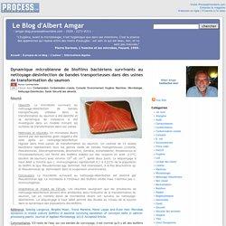 BLOG D ALBERT AMGAR 01/12/15 Dynamique microbienne de biofilms bactériens survivants au nettoyage-désinfection de bandes transporteuses dans des usines de transformation du saumon.
