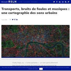 Transports, bruits de foules et musiques : cartographie des sons urbains