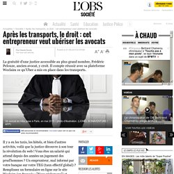 Après les transports, le droit : cet entrepreneur veut ubériser les avocats