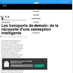 Les transports de demain: de la nécessité d'une conception intelligente