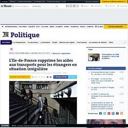 L'Ile-de-France supprime les aides aux transports pour les étrangers en situation irrégulière