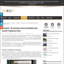 Transports : de nouveaux services numériques pour enrichir l'expérience client