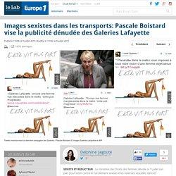 Images sexistes dans les transports: Pascale Boistard vise la publicité dénudée des Galeries Lafayette