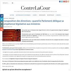Transposition des directives : quand le Parlement délègue sa compétence législative aux ministres