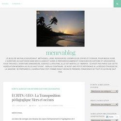 ECRITS : GEO : La Transposition pédagogique Mers et océans – menrvablog