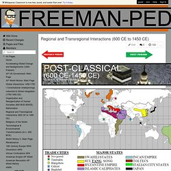 freeman-pedia - Regional and Transregional Interactions (600 CE to 1450 CE)