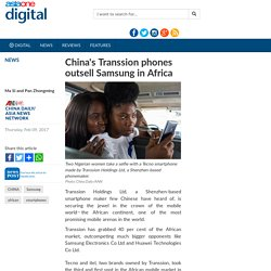 China's Transsion phones outsell Samsung in Africa, Technology/Digital News - AsiaOne Digital