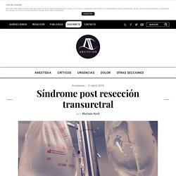 Síndrome post resección transuretral - AnestesiaR