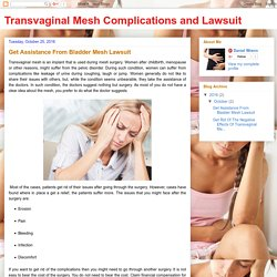 Transvaginal Mesh Complications and Lawsuit: Get Assistance From Bladder Mesh Lawsuit