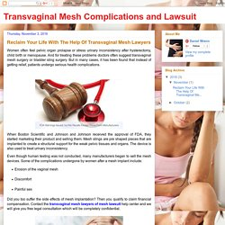 Transvaginal Mesh Complications and Lawsuit: Reclaim Your Life With The Help Of Transvaginal Mesh Lawyers