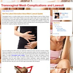 Transvaginal Mesh Complications and Lawsuit: Get The Latest Information About Mesh Lawsuit Update