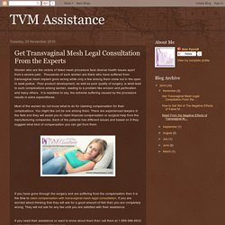 TVM Assistance: Get Transvaginal Mesh Legal Consultation From the Experts