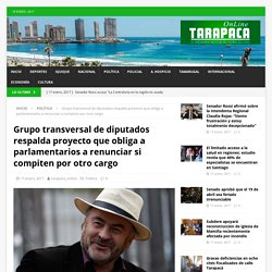 Grupo transversal de diputados respalda proyecto que obliga a parlamentarios a renunciar si compiten por otro cargo – Tarapaca Online