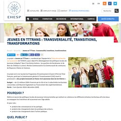 Jeunes en TTTrans : transversalité, transitions, transformations