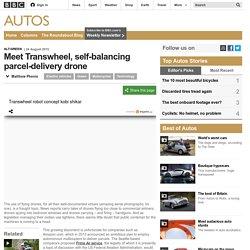 Autos - Meet Transwheel, self-balancing parcel-delivery drone