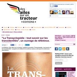 """""""La Transyclopédie : tout savoir sur les transidentités"""", un ouvrage de référénce."""