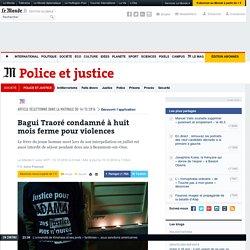 Bagui Traoré condamné à huit mois ferme pour violences