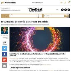10 Amazing Trapcode Particular Tutorials