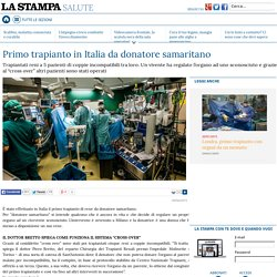 Primo trapianto in Italia da donatore samaritano - La Stampa