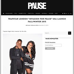 "Trapstar London ""Invasion for Peace"" USA Launch Fall/Winter 2015"